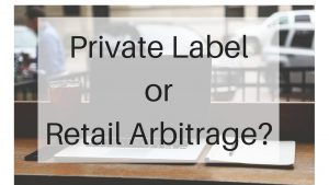 Private Labelling Vs Retail Arbitrage