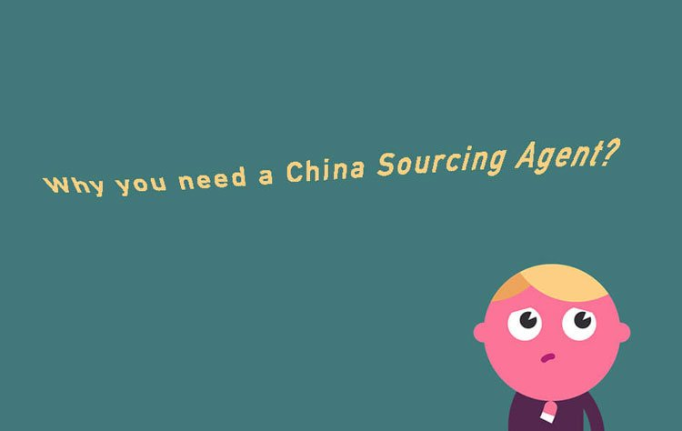 19-Why-you-need-a-sourcing-agent-in-China