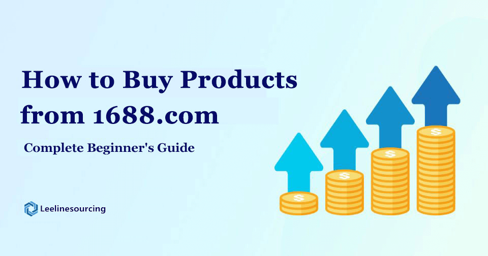 How to Buy from 1688.com: The Ultimate Guide