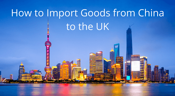 how to import from China to UK.