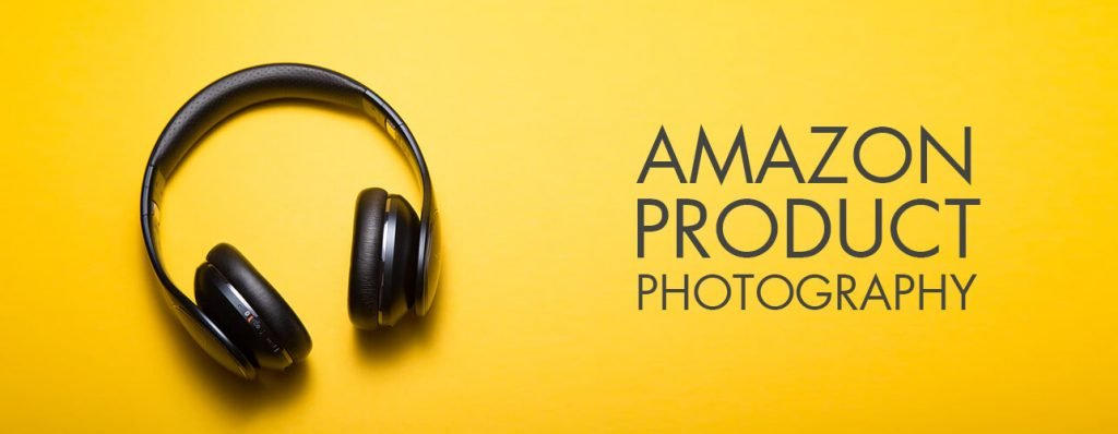 Amazon Product Photography Ultimate Guide 2020