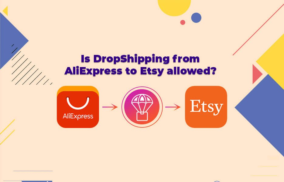 ow to Dropshipping Products from AliExpress to Etsy