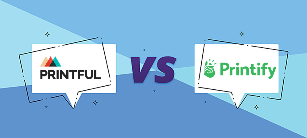 Which is better Printify or Printful