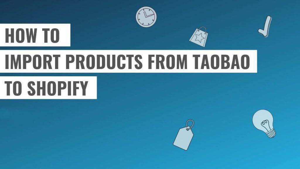 import items from Taobao to my Shopify store