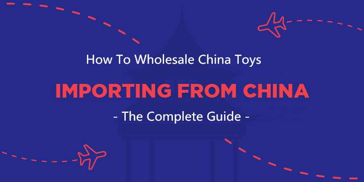 How To Wholesale China Toys