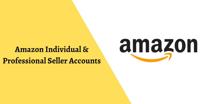 Individual vs. Professional Amazon Seller Accounts