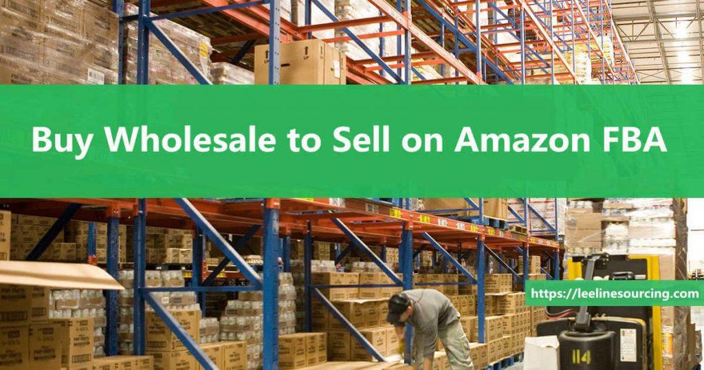 Buy Wholesale to Sell on Amazon FBA